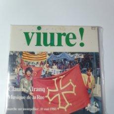 Discos de vinilo: VIURE!, CLAUDE ALDANA, MUSIQUE DE LA RUE, MONTPELLIER, 10 MAI 1980, VILLAGE.. Lote 227583140