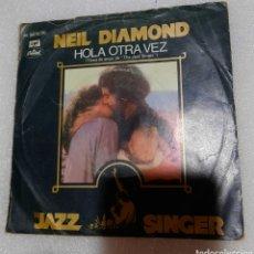 Discos de vinilo: NEIL DIAMOND - HOLA OTRA VEZ. THE JAZZ SINGER BSO. Lote 227592134