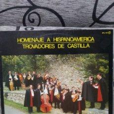 Discos de vinilo: HOMENAJE A HISPANOAMERICA - TROVADORES DE CASTILLA. Lote 227611265