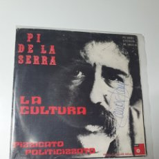 Discos de vinilo: PI DE LA SERRA - LA CULTURA / PIZZA ATONTADO POLITICIZZATO, BASF PS-18021.. Lote 227635195