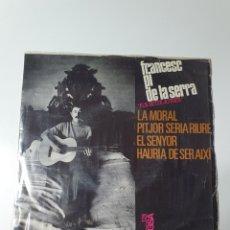 Discos de vinilo: FRANCESC PI DE LA SERRA - LA MORAL, PITJOR SERIA RIURE, EL SENYOR, HAURIA DE SER AIXI, EDIGSA 1966.. Lote 174956384