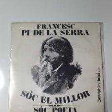 Discos de vinilo: FRANCESC PI DE LA SERRA - SÓC EL MILLOR /SÓC POETA, DISCOPHON S.5067, 1969.. Lote 227636180