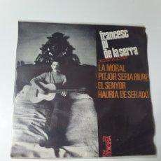 Discos de vinilo: PI DE LA SERRA - LA MORAL/PITORREO SERIA RIURE/EL SENYOR/HARRIS DE SER AXI, EDIGSA 1966.. Lote 227637420