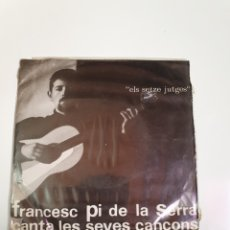 Discos de vinilo: PI DE LA SERRA-EL BENEITÓ/LES CORBATES/LES CORBATES/LES PORTES/EL SENYOR BATISTA, EDIGSA. Lote 227671150