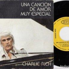 Discos de vinilo: CHARLIE RICH - A VERY SPECIAL LOVE SONG - SINGLE DE VINILO EDICION ESPAÑOLA #. Lote 227678320