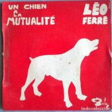 Discos de vinilo: LEO FERRÉ. UN CHIEN A LA MUTUALITE/ PARIS, JE NE T'AIME PLUS/ LE CRACHAT. BARCLAY, FRANCE 1970 EP. Lote 227780490