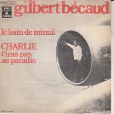 Discos de vinilo: SINGLE GILBERT BECAUD LE BAIN DE MINUIT. Lote 227872245