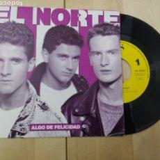 Discos de vinilo: EL NORTE - ALGO DE FELICIDAD - SINGLE 1989. Lote 227915520