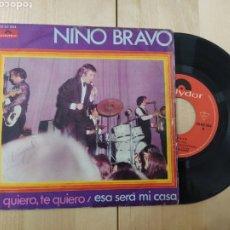 Discos de vinilo: NINO BRAVO - TE QUIERO, TE QUIERO/ESA SERÁ MI CASA. Lote 227924235