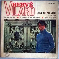 Discos de vinilo: HERVÉ VILARD. JOLIE OU PAS JOLIE/ TANT PIS POUR MOI/ POUR TOI JE PRIDE/ I REVIENDRA. MERCURY 1960 EP. Lote 227926265