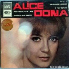 Discos de vinilo: ALICE DONA. UN CHAGRIN A OUBLIER/ A TROP REPETER/ POUR TROUVER TON COEUR/ QUAND ON VEUT DANSER. 1965. Lote 227926540