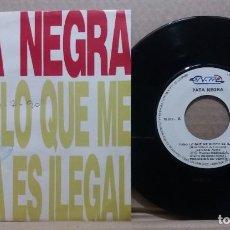 Discos de vinilo: PATA NEGRA / TODO LO QUE ME GUSTA ES ILEGAL / SINGLE 7 INCH. Lote 227926960