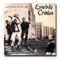 Discos de vinilo: ESCORBUTO CRÓNICO - LA CHUSMA NO SE RINDE. Lote 227991135