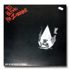 Discos de vinilo: EL ULTIMO KE ZIERRE - QUE SE REPARTAN EL MUNDO. Lote 227993765