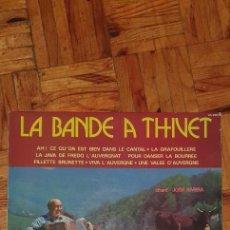 Discos de vinilo: LA BANDE A THIVET UNE VALSE D'AUVERGNE. Lote 228005220