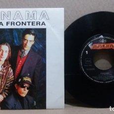 Discos de vinilo: PANAMA / EN LA FRONTERA / SINGLE 7 INCH. Lote 228023845