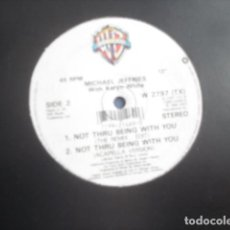 Discos de vinilo: MICHAEL JEFFRIES WITH KARYN WHITE NOT THRU BEING WITH YOU (THE REMIX). Lote 228025885