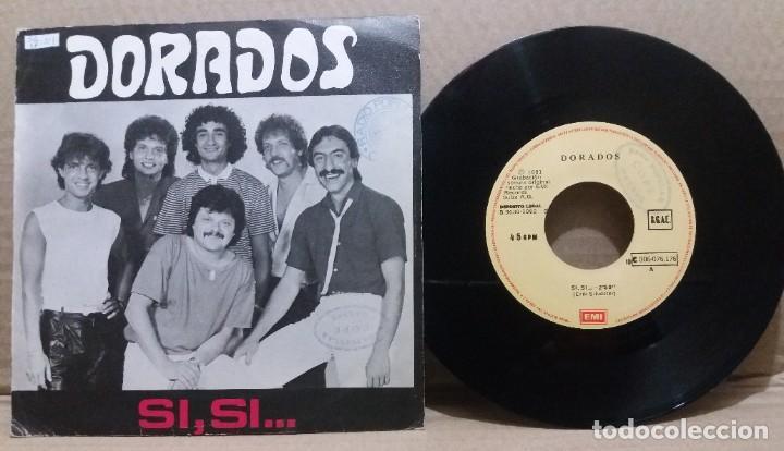 DORADOS / SI, SI... / SINGLE 7 INCH (Música - Discos - Singles Vinilo - Grupos Españoles de los 70 y 80)