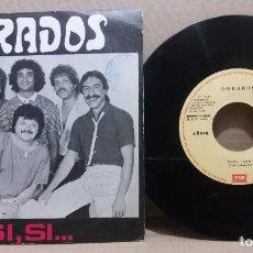 Discos de vinilo: DORADOS / SI, SI... / SINGLE 7 INCH. Lote 228033580