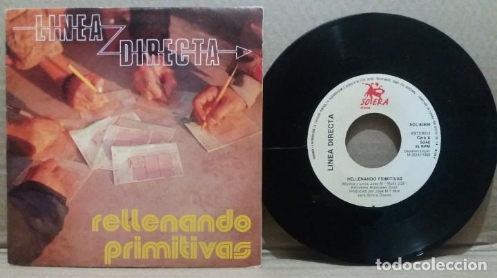 LINEA DIRECTA / RELLENANDO PRIMITIVAS / SINGLE 7 INCH (Música - Discos - Singles Vinilo - Grupos Españoles de los 70 y 80)