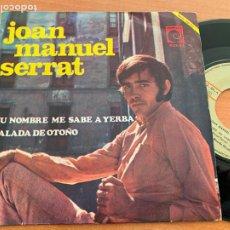 Discos de vinilo: JOAN MANUEL SERRAT (TU NOMBRE ME SABE A YERBA) SINGLE ESPAÑA 1968 (EPI20). Lote 228060675
