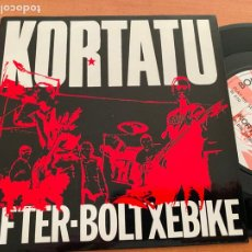 Discos de vinilo: KORTATU (AFTER-BOLTXEBIQUE) SINGLE FRANCE (EPI20). Lote 228063710