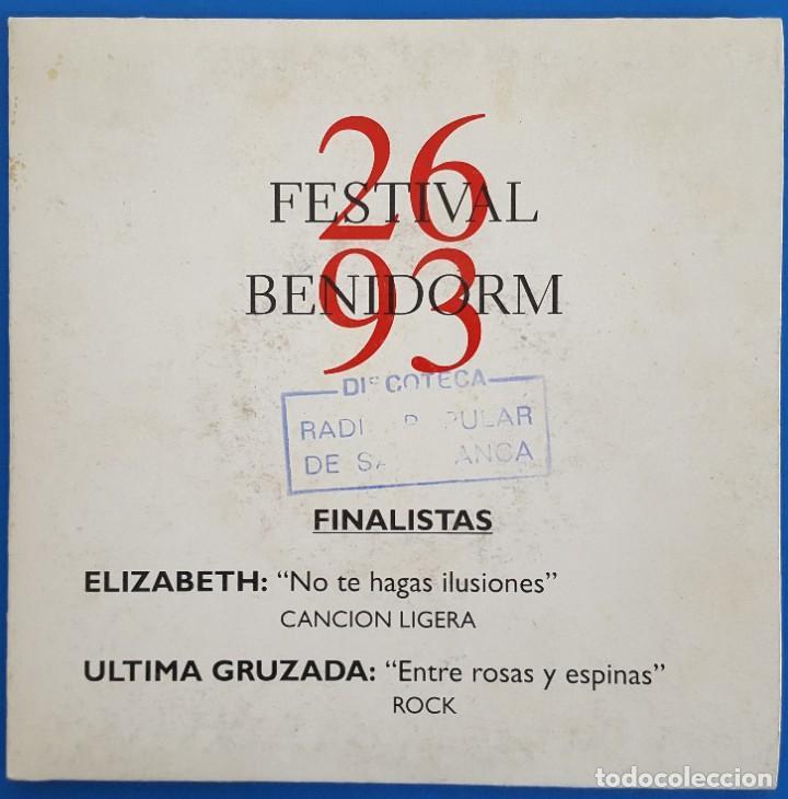 SINGLE/FESTIVAL BENIDORM 93/FINALISTAS-ELIZABETH NO TE HAGAS ILUSIONES/ULTIMA CRUZADA: (Música - Discos - Singles Vinilo - Otros Festivales de la Canción)