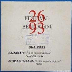 Discos de vinilo: SINGLE/FESTIVAL BENIDORM 93/FINALISTAS-ELIZABETH NO TE HAGAS ILUSIONES/ULTIMA CRUZADA:. Lote 228067370
