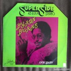 Discos de vinilo: BYRON BURNS - OOH BABY - 12'' MAXISINGLE SPLASH SPAIN 1978. Lote 228092603