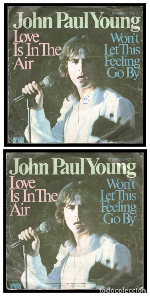 XX SINGLE, JOHN PAUL YOUNG, LOVE IS IN THE AIR Y W0NT LET THIS FEELING GO BY. (Música - Discos - Singles Vinilo - Cantautores Internacionales)