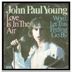 Discos de vinilo: XX SINGLE, JOHN PAUL YOUNG, LOVE IS IN THE AIR Y W0NT LET THIS FEELING GO BY.. Lote 228174345