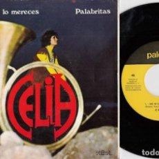 Discos de vinilo: CELIA - NO SE SI TE LO MERECES / PALABRITAS - SINGLE DE VINILO - PALOBAL. Lote 228183650