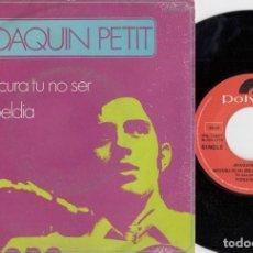 Discos de vinilo: JOAQUIN PETIT - PROCURA TU NO SER - SINGLE DE VINILO. Lote 228184675
