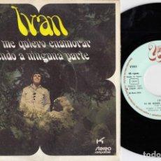 Discos de vinilo: IVAN - YO ME QUIERO ENAMORAR - SINGLE DE VINILO. Lote 228185477