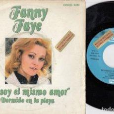 Discos de vinilo: FANNY FAYE - YO SOY EL MISMO AMOR - SINGLE DE VINILO. Lote 228186060