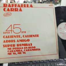 Discos de vinilo: RAFFAELLA CARRA MAXI PROMOCIONAL CALIENTE,CALIENTE/ADIÓS AMIGO/SUPER RUMBAS ESPAÑA 1981. Lote 228192485