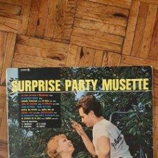 Discos de vinilo: SURPRISE PARTY MUSETTE -. Lote 228201427