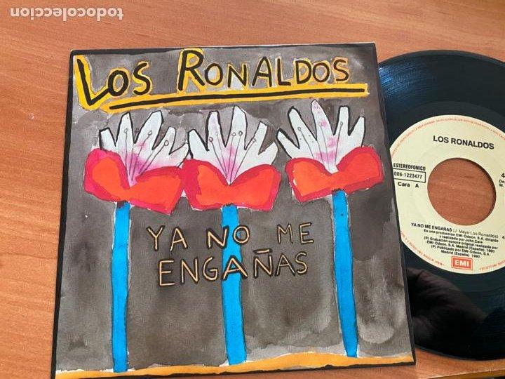 LOS RONALDOS (YA NO ME ENGAÑAS) SINGLE ESPAÑA 1990 (EPI20) (Música - Discos - Singles Vinilo - Grupos Españoles de los 90 a la actualidad)