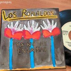 Discos de vinilo: LOS RONALDOS (YA NO ME ENGAÑAS) SINGLE ESPAÑA 1990 (EPI20). Lote 228208970