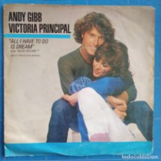 "Discos de vinil: ANDY GIBB & VICTORIA PRINCIPAL - ALL I HAVE TO DO IS DREAM = SOLO TENGO QUE SOÑAR (7"", SINGLE). Lote 228235955"