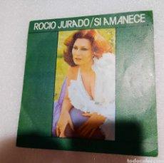 Discos de vinilo: ROCÍO JURADO - SI AMANECE. Lote 228300010