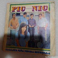 Discos de vinilo: PIC NIC - CALLATE NIÑA. Lote 228300405