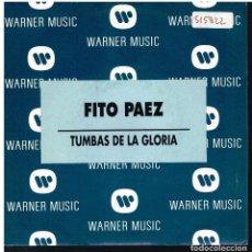 Discos de vinilo: FITO PÁEZ - TUMBAS DE LA GLORIA - SINGLE 1992 - PROMO. Lote 228325655