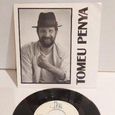 Discos de vinilo: TOMEU PENYA / MACIANA / SINGLE - BLAU-1989 / MBC. ***/***. Lote 228351540