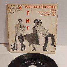 Discos de vinilo: LOS TNT / EL PARTIDO DE FUTBOL / EP - RCA VICTOR-1963 / MBC. ***/***. Lote 228351855