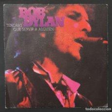 Discos de vinilo: BOB DYLAN - TENDRAS QUE SERVIR A ALGUIEN / TROUBLE IN MIND - SINGLE 1980. Lote 228361010
