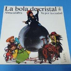 Discos de vinilo: DISCO DE VINILO - LA BOLA DE CRISTAL - ABRACADABRA / VA POR LA CIUDAD 1984. Lote 228413540