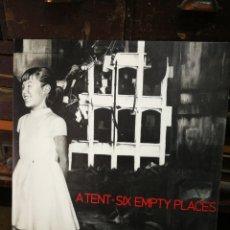 Discos de vinilo: A TENT- SIX EMPTY PLACES (CHERRY RED RECORDS), 1981.. Lote 228414225