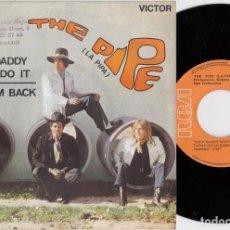Discos de vinilo: THE PIPE ( LA PIPA ) - YOUR DADY WON'T DO IT - SINGLE ESPAÑOL DE VINILO. Lote 228423815