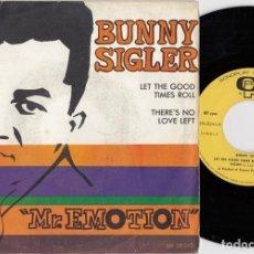 Discos de vinilo: BUNNY SIGLER - LET THE GOOD TIMES ROLL ( AND FEEL SO GOOD)- SINGLE ESPAÑOL DE VINILO. Lote 228437530